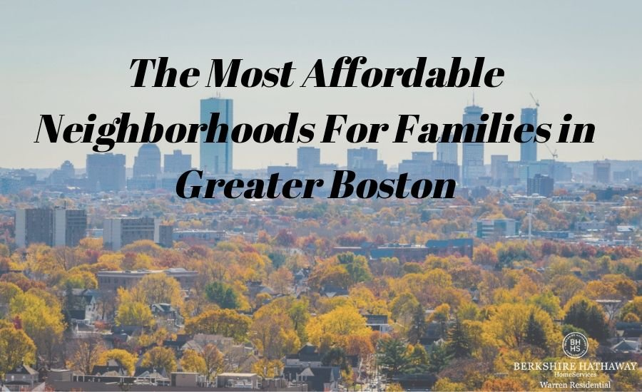 the most affordable Greater Boston communities for families