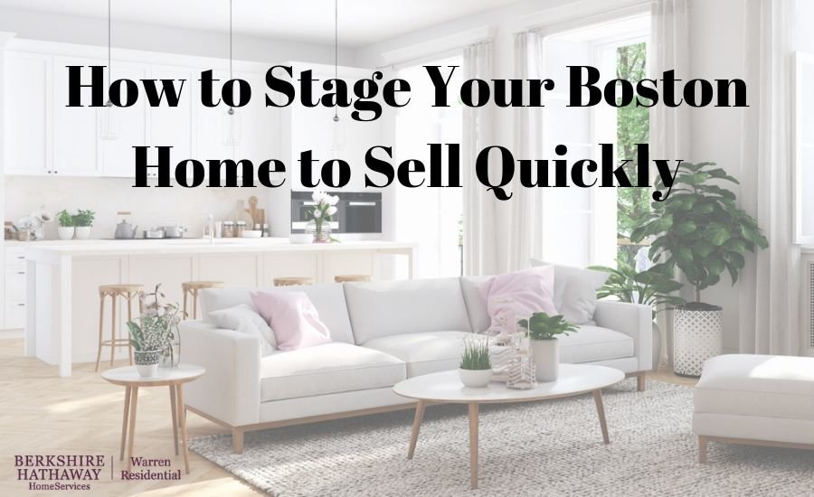 Staging your Boston Home to Sell Quickly